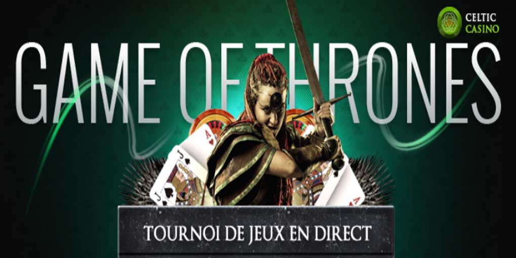 Tournoi Celtic Casino Game of Thrones